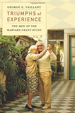 Triumphs of Experience: The Men of the Harvard Grant Study 9780674059825