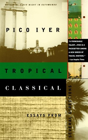 Tropical Classical: Essays from Several Directions - Iyer, Pico