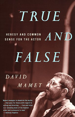 True and False: Heresy and Common Sense for the Actor 9780679772644
