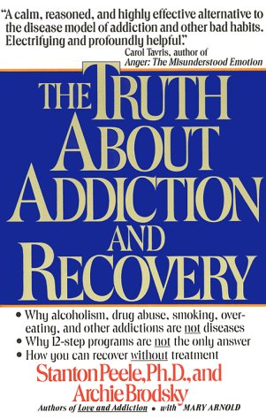 Truth about Addiction and Recovery 9780671755300