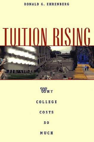 Tuition Rising: Why College Costs So Much 9780674003286
