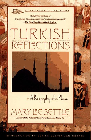Turkish Reflections: A Biography of a Place 9780671779979