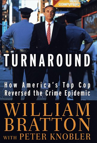 Turnaround: How America's Top Cop Reversed the Crime Epidemic 9780679452515