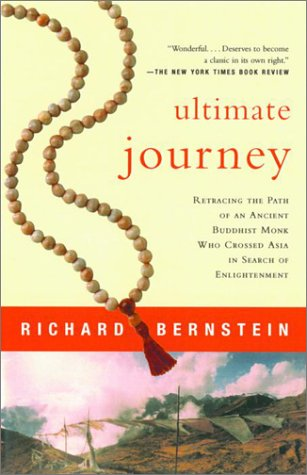 Ultimate Journey: Retracing the Path of an Ancient Buddhist Monk Who Crossed Asia in Search of Enlightenment 9780679781578