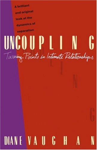 Uncoupling: Turning Points in Intimate Relationships 9780679730026