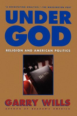 Under God: Religion and American Politics 9780671747466