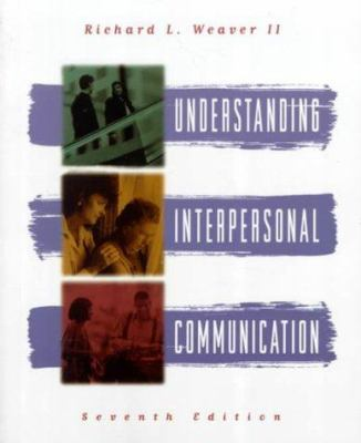 Understanding Interpersonal Communication 9780673995810