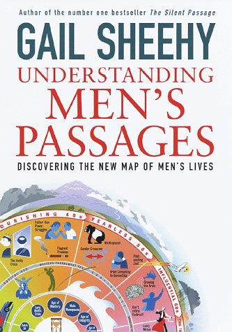 Understanding Men's Passages: Discovering the New Map of Men's Lives 9780679452737