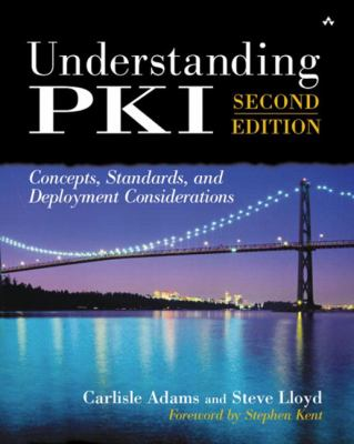 Understanding Pki: Concepts, Standards, and Deployment Considerations 9780672323911