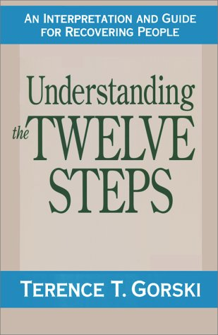 Understanding the Twelve Steps: An Interpretation and Guide for Recovering