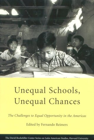 Unequal Schools, Unequal Chances: The Challenges to Equal Opportunity in the Americas 9780674003750