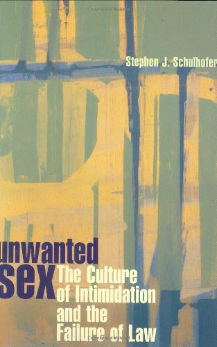 Unwanted Sex: The Culture of Intimidation and the Failure of Law 9780674576483