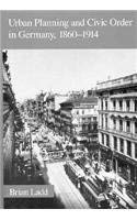 Urban Planning and Civic Order in Germany, 1860-1914 9780674931152