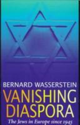 Vanishing Diaspora: The Jews in Europe Since 1945 9780674931961