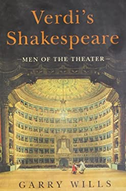 Verdi's Shakespeare: Men of the Theater 9780670023042