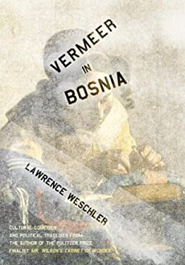 Vermeer in Bosnia: Cultural Comedies and Political Tragedies 9780679442707
