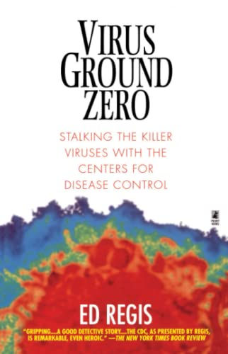 Virus Ground Zero: Stalking the Killer Viruses with the Centers for Disease Control 9780671023256