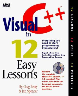 Visual C++ in 12 Easy Lessons: With 3 Cdroms 9780672306372