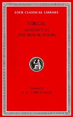 Volume II. Aeneid, Books VII-XII. the Minor Poems 9780674990715