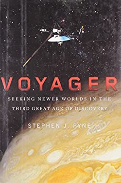 Voyager: Seeking Newer Worlds in the Third Great Age of Discovery 9780670021833