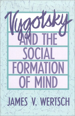 Vygotsky and the Social Formation of Mind 9780674943513
