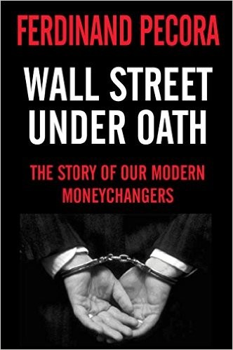 Wall Street Under Oath: The Story of Our Modern Money Changers (9780678003725) photo