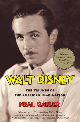 Walt Disney: The Triumph of the American Imagination 9780679757474