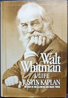 Walt Whitman, a Life