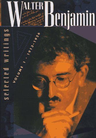 Walter Benjamin: Selected Writings, Volume 1: 1913-1926 9780674945852