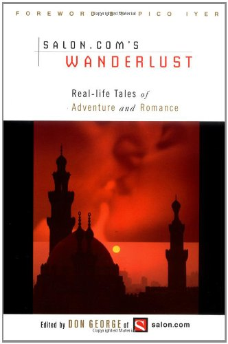 Wanderlust: Real-Life Tales of Adventure and Romance 9780679783633