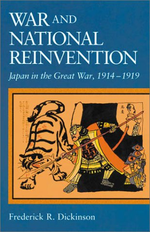 War and National Reinvention: Japan in the Great War, 1914-1919 9780674005075