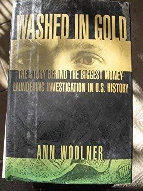 Washed in Gold: The Story Behind the Biggest Money-Laundering Investigation in U.S. History 9780671741945