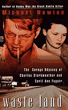Waste Land: The Savage Odyssey of Charles Starkweather and Caril Ann Fugate 9780671001988