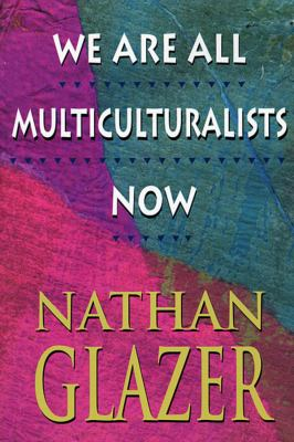 We Are All Multiculturalists Now 9780674948365