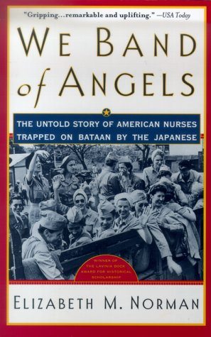 We Band of Angels: The Untold Story of American Nurses Trapped on Bataan by the Japanese 9780671787189