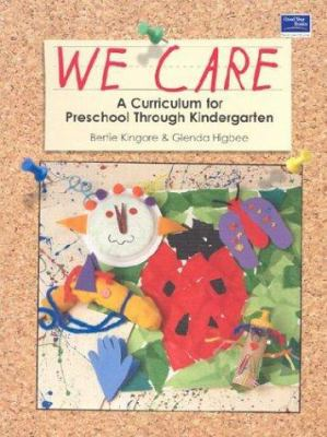 We Care: A Curriculum for Preschool Through Kindergarten 9780673617316