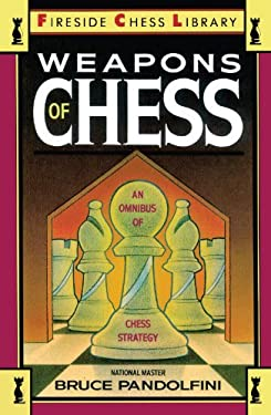 Weapons of Chess: An Omnibus of Chess Strategies 9780671659721