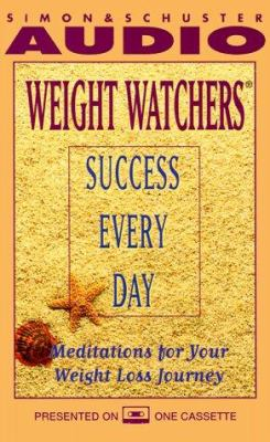 Weight Watchers Success Every Day: Meditations for Your Weight Loss Journey