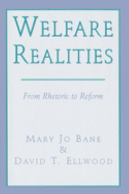 Welfare Realities: From Rhetoric to Reform 9780674949133