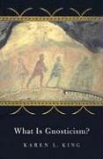 What Is Gnosticism? 9780674017627