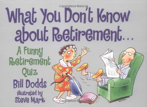 What You Don't Know about Retirement: A Funny Retirement Quiz 9780671318178