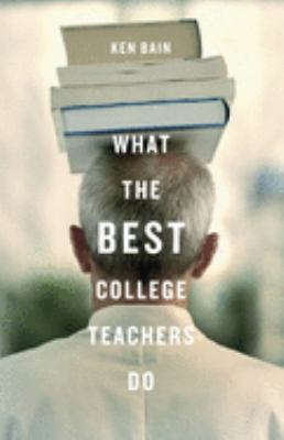 What the Best College Teachers Do 9780674013254