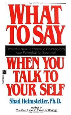 What to Say When You Talk to Your Self 9780671708825