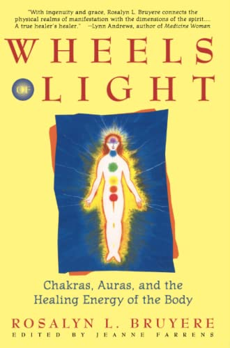 Wheels of Light: Chakras, Auras, and the Healing Energy of the Body 9780671796242