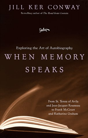 When Memory Speaks: Exploring the Art of Autobiography 9780679766452