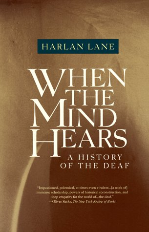 When the Mind Hears: A History of the Deaf 9780679720232