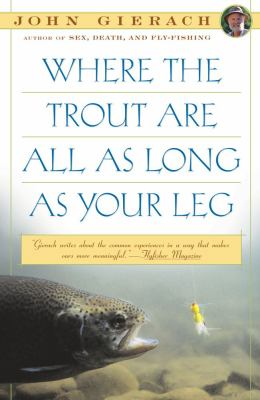 Where the Trout Are All as Long as Your Leg 9780671754556