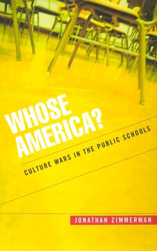 Whose America?: Culture Wars in the Public Schools 9780674018600