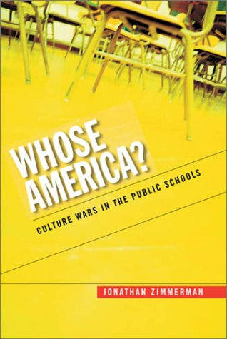 Whose America?: Culture Wars in the Public Schools 9780674009189