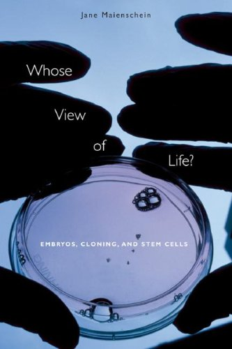 Whose View of Life?: Embryos, Cloning, and Stem Cells 9780674017665